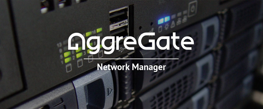 AggreGate Network Manager